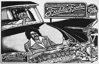 "Micael Priest and the Freddy Fender/Doug Sahm show at Soap Creek, 1974: One of the Old Masters of Austin's old school poster artists, Priest remembers getting precise instructions from T-Birds bassist Keith Ferguson about Freddy Fender's reflection on the back of the pictured Cadillac. In fact, if you look closely on the bumper you can see the inscription, ""special thanks to Dave Moriarty and Keith Ferguson."" Priest also points out that Doug Sahm is in the Caddy's back seat. Look for the artist having a drawing of Sahm with the Grateful Dead appraised on VH1's new show on rock & roll collectibles airing Thanksgiving weekend."