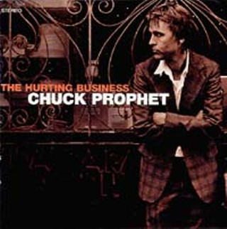 Review: Chuck Prophet The Hurting Business (HighTone) - Music - The