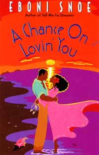 <i>A Chance On Loving You</i>, one of the single title novels by Eboni Snow, who writes from black to white to all cultures in between.