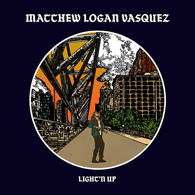 Matthew Logan Vasquez: Light'n Up Album Review