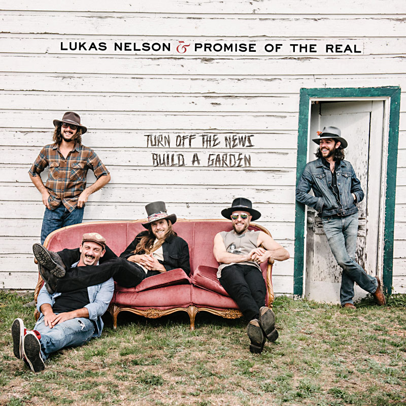 Lukas Nelson & Promise of the Real: Turn Off the News (Build a Garden) Album Review