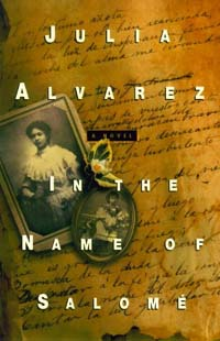 a review of in the name of salome by julia alvarez In the name of salome by julia alvarez 31 of 5 stars (hardcover 9781565122765.
