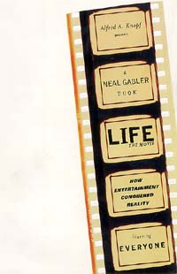 Cover of Life the Movie: How Entertainment Conquered Reality, Starring Everyone