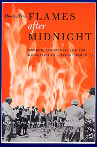 Flames After Midnight: Murder, Vengeance, and the Desolation of a Texas Community