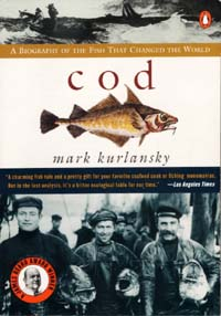 Cod: A Biography of a Fish That Changed the World