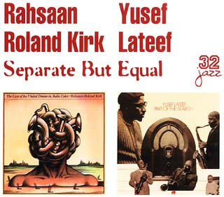 Rahsaan Roland Kirk/Yusef Lateefs' CD Separate but Equal