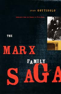 The Marx Family Saga by Juan Goytisolo, translated by Peter Bush City Lights Books, $10.95 paper